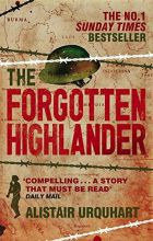 The Forgotten Highlander by Alistair Urquhart, published 2011