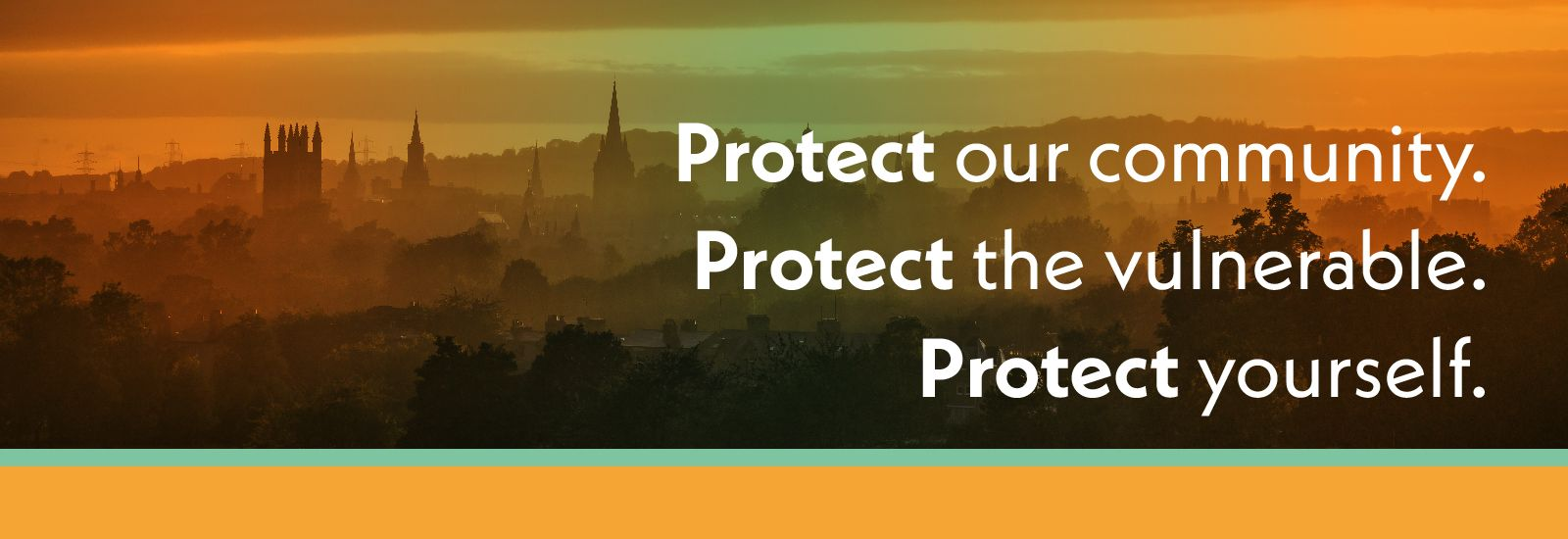 A view of Oxford from South Park showing spires and trees with the text 'Protect our community. Protect the vulnerable. Protect yourself.'