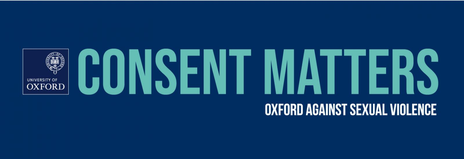 Consent Matters - Oxford Against Sexual Violence - University of Oxford