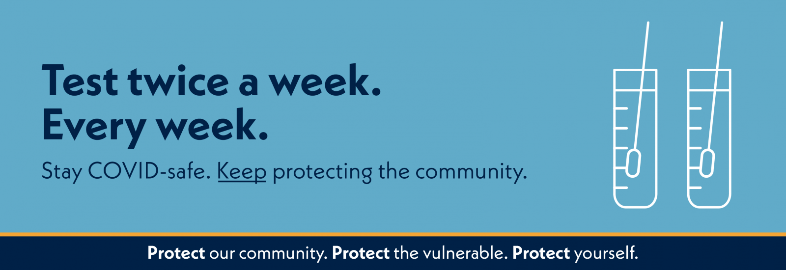 Poster with two test vials and the text 'Test twice a week. Every week. Stay COVID-safe. Keep protecting the community'.