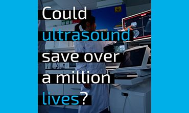 Could ultrasound save over a million lives?