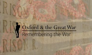 Oxford and the Great War: Remembering the War