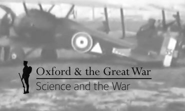 Oxford & the Great War: Science and the War