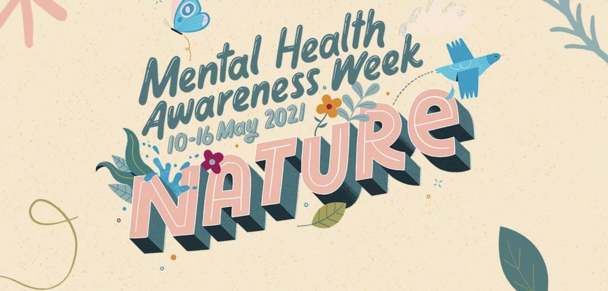 Metal Health Awareness Week banner, nature themed. Credits: Mentalhealth.org.uk
