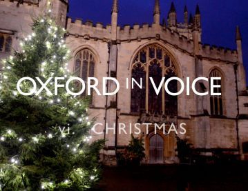 Oxford in Voice (6/6): Christmas