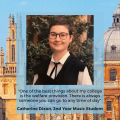"""Image of Catherine Dixon with quote text """"one of the best things about my college is the welfare provision. There is always someone you can go to any time of day"""""""